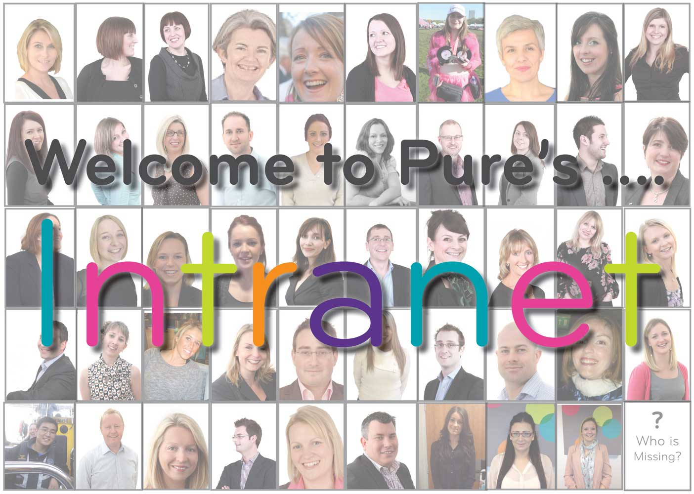 The complete puzzle for the launch of the Pure intranet